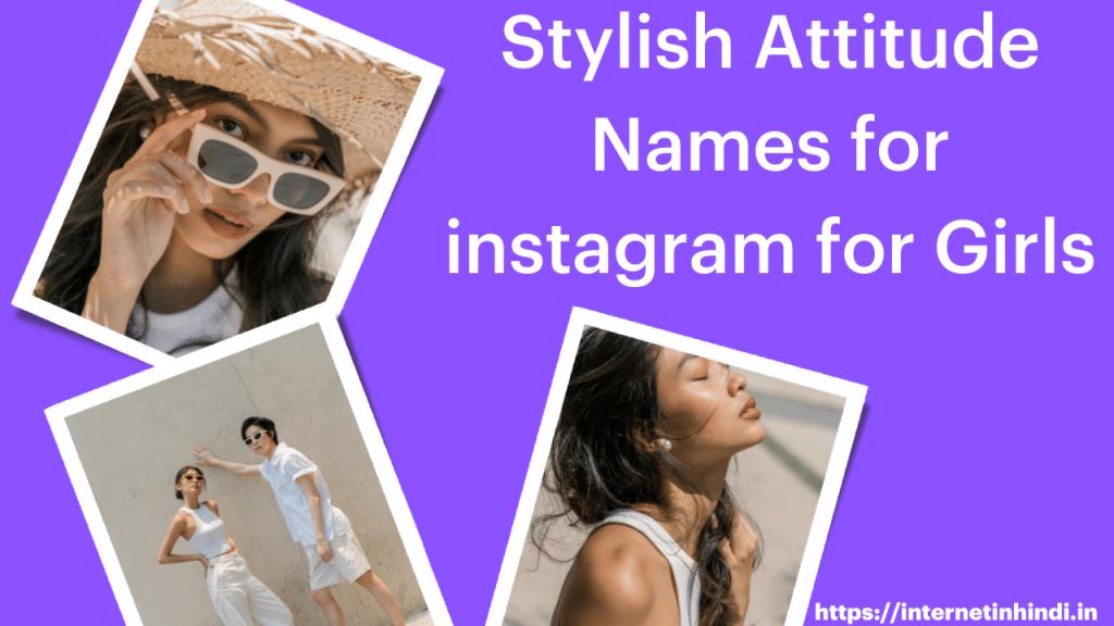 Stylish attitude names for instagram for Girl